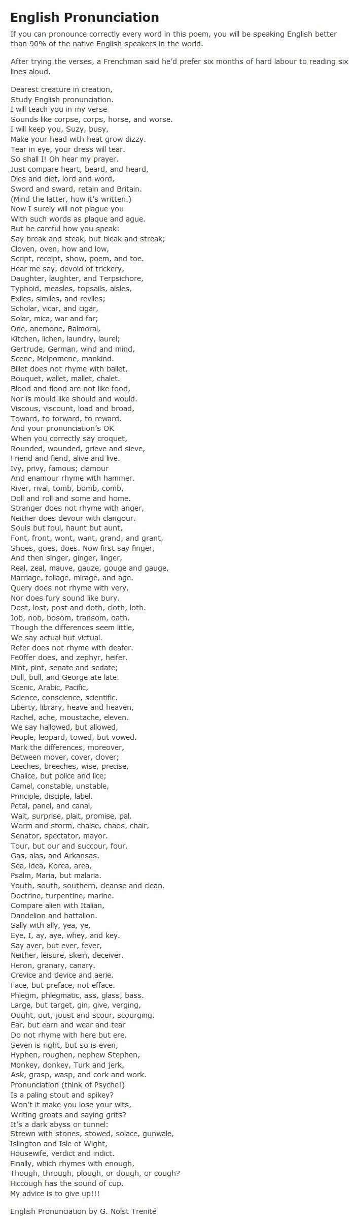 """English pronunciation- """"If you can pronounce correctly every word in this poem, you will be speaking English better than 90% of the native English speakers in the world."""" So much fun! A good end-of-year fun activity for advanced classes or ambitious ESL students :)   See more about poems, speakers and languages."""
