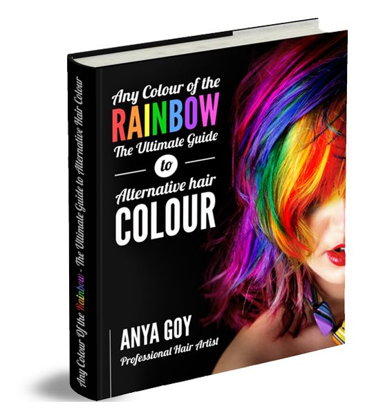 'Any Colour of the Rainbow' The ultimate guide to alternative hair colour by Anya Goy, professional hair artist. $25 #rainbowhair