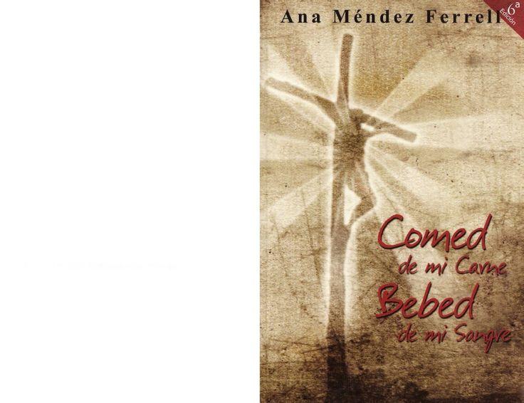 Comed de Mi Carner, Bebe de Mi Sangre - Ana Mendez Ferrell
