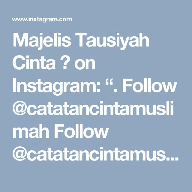 "Majelis Tausiyah Cinta 💌 on Instagram: "". Follow @catatancintamuslimah Follow @catatancintamuslimah . .Bismillaahirrahmaanirrahiim.. . Hai kau yang disana..?? Yang diam membisu…"""
