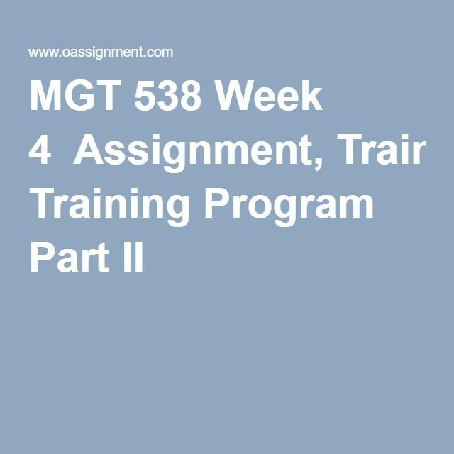 MGT 538 Week 4  Assignment, Training Program Part II
