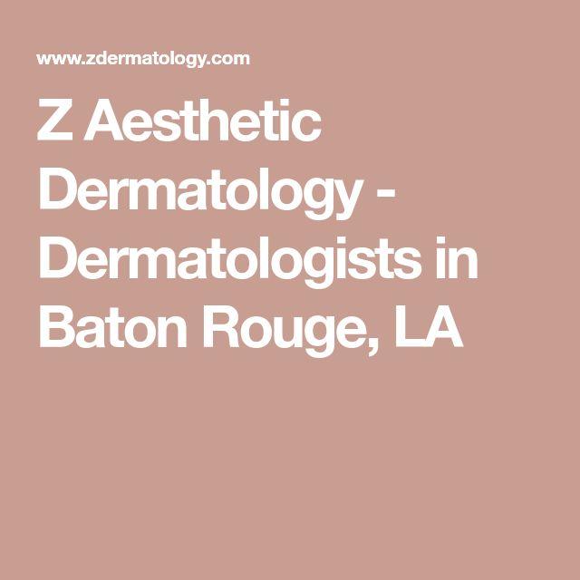Z Aesthetic Dermatology - Dermatologists in Baton Rouge, LA