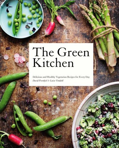 The Green Kitchen by David Frenkiel & Luise Vindahl (UK title) - Vegetarian Everyday (US title)