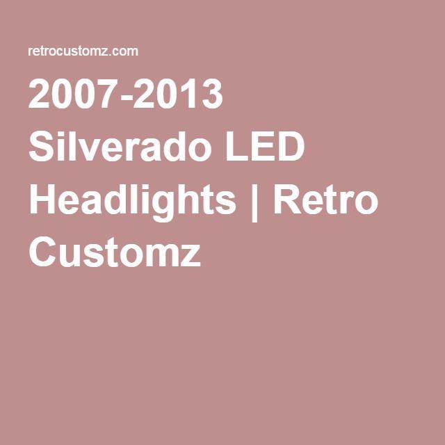 2007-2013 Silverado LED Headlights   Retro Customz