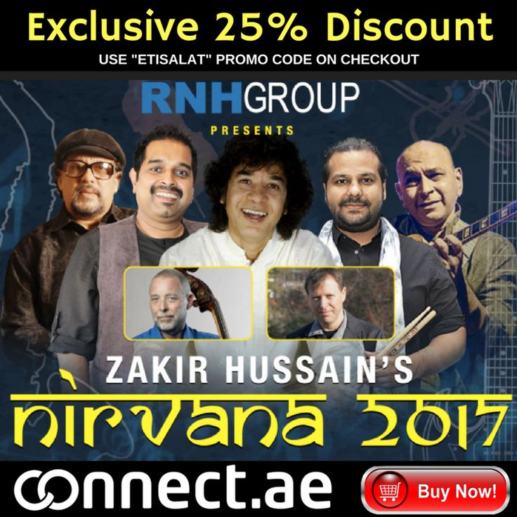 "Are you attending Zakir Hussain's Nirvana 2017 - Dubai​ tomorrow?  If you haven't bought your tickets yet, we have an amazing offer for you.  25% off when using promo code ""etisalat"" on checkout.  More details via our platform: http://connect.ae/f/nirvana-2017-%E2%80%93-zakir-hussain%E2%80%99s-crosscurrents-international-tour:er5155003?search_word=zakir+hussain"