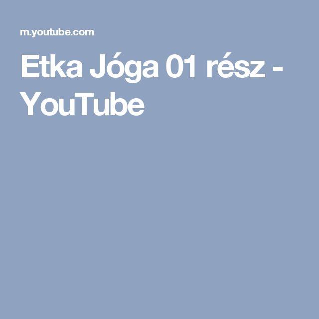 Etka Jóga 01 rész - YouTube