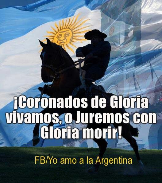 O JUREMOS CON GLORIA MORIR!!!!. Argentine anthem