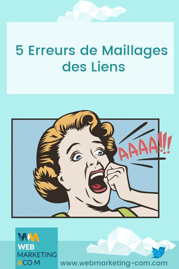 5 Erreurs De Maillages Des Liens Blog Marketing Erreur