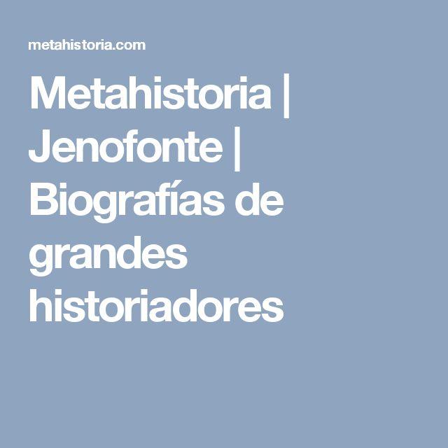 Metahistoria | Jenofonte | Biografías de grandes historiadores