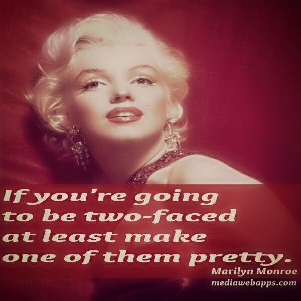 Monroe two faced quote