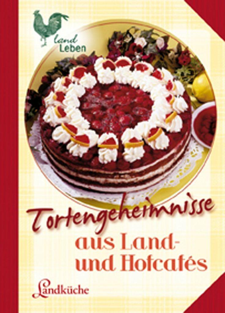 Tortengeheimnisse aus Land- und Hofcafes: Amazon.de: Bücher