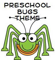 Insect and Bugs Theme Ideas for preschoolers
