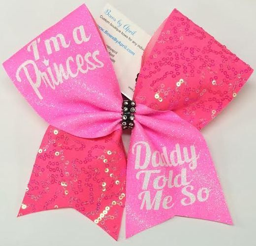 Bows by April - I'm a Princess Daddy Told Me So Pink Glitter and Sequins Cheer Bow, $17.00 (http://www.bowsbyapril.com/im-a-princess-daddy-told-me-so-pink-glitter-and-sequins-cheer-bow/)
