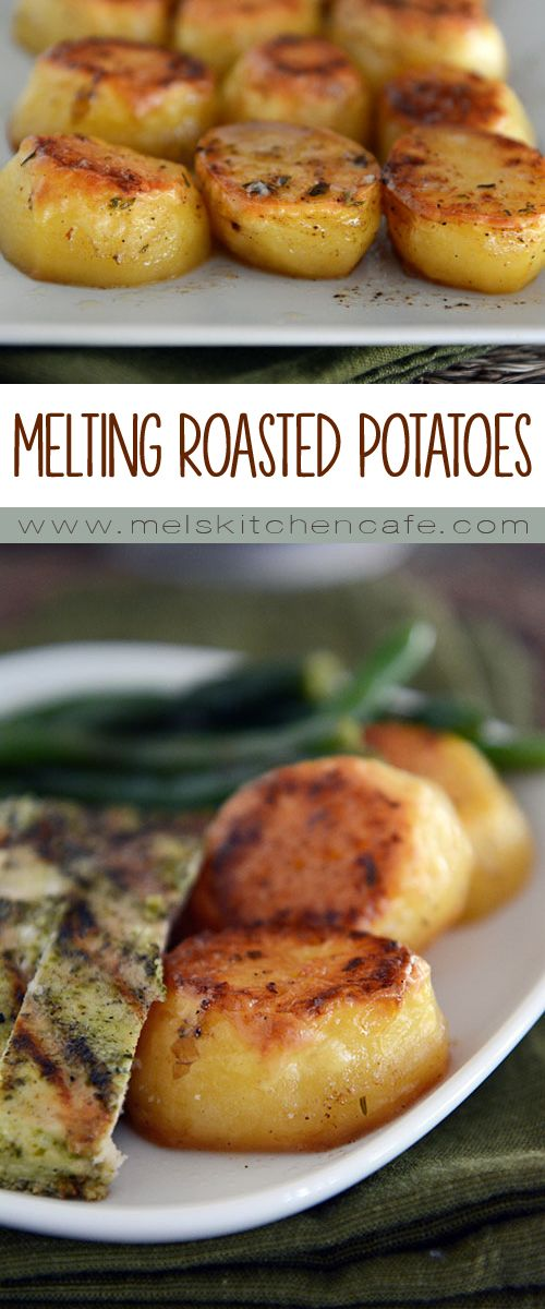 Melting roasted potatoes are crispy on the outside and creamy on the inside. Or in other words, they're divine. Melting. Roasted. Potatoes. Divine.