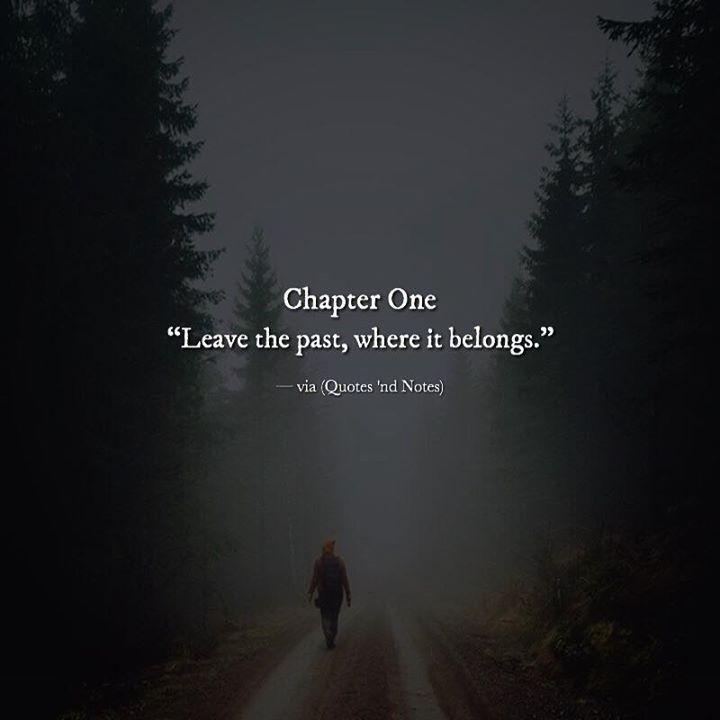 Chapter One Leave the past where it belongs. via (http://ift.tt/2k8rPJa)