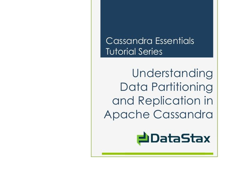 understanding-data-partitioning-and-replication-in-apache-cassandra by DataStax via Slideshare