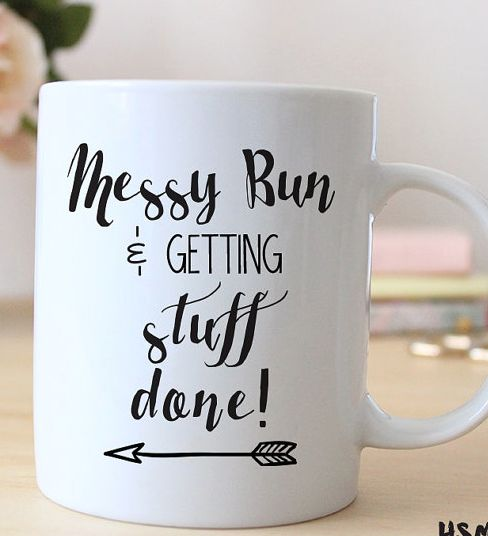 Messy Bun and getting stuff done | Cute mug!