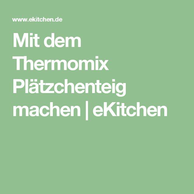 Mit dem Thermomix Plätzchenteig machen | eKitchen