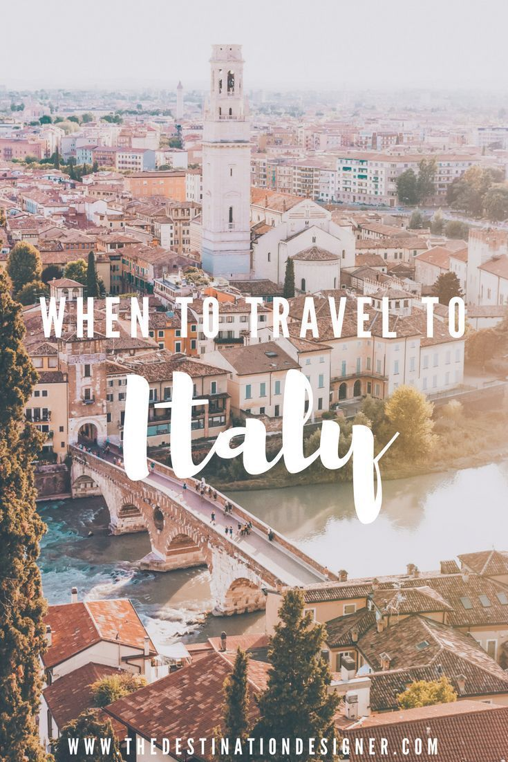 the best time of year to travel to italy | travel europe in 2018