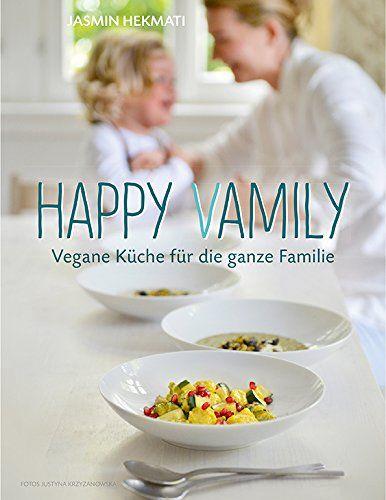 Happy Vamily - Vegane Küche für die ganze Familie
