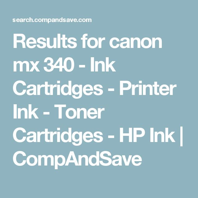 Results for canon mx 340 - Ink Cartridges - Printer Ink - Toner Cartridges - HP Ink | CompAndSave