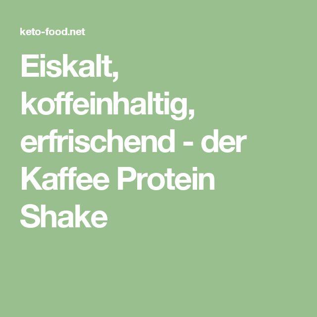 Eiskalt, koffeinhaltig, erfrischend - der Kaffee Protein Shake