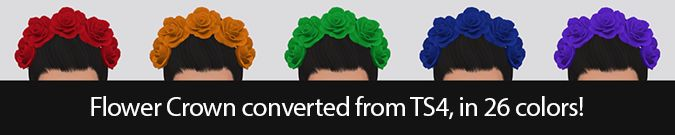 Flower Crown converted from TS4 in 26 colors!