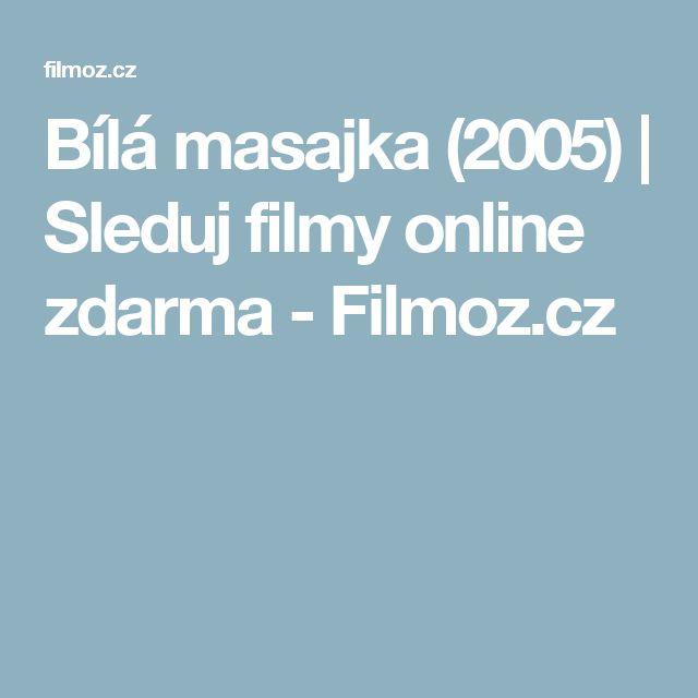 Bílá masajka (2005)   Sleduj filmy online zdarma - Filmoz.cz