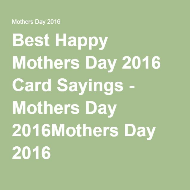 Greetings Quotes For Mothers Day: 17 Best Ideas About Mother's Day Card Sayings On Pinterest
