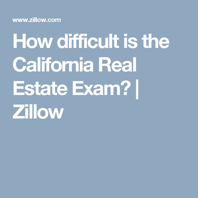 How difficult is the California Real Estate Exam? | Zillow