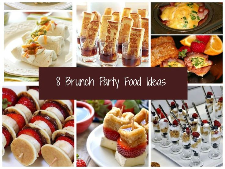 8 Easy And Yummy Brunch Party Food Ideas Recipe Partyfood