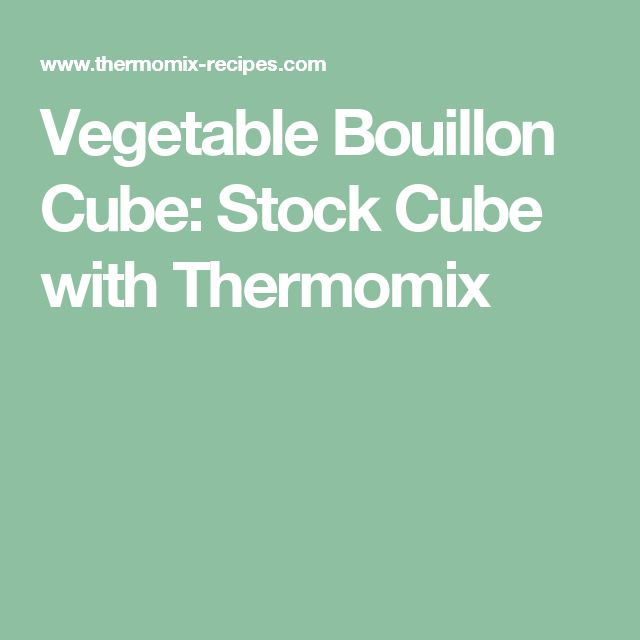 Vegetable Bouillon Cube: Stock Cube with Thermomix