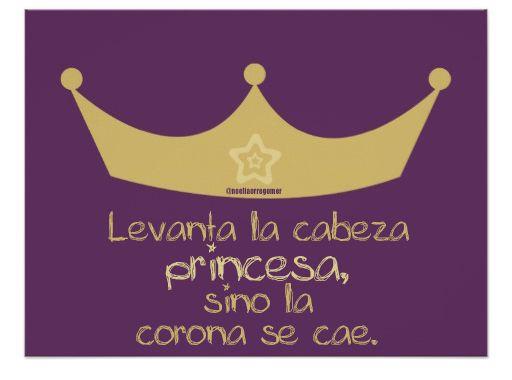 Levanta la cabeza princesa, sino la corona se cae #motivación #mujer