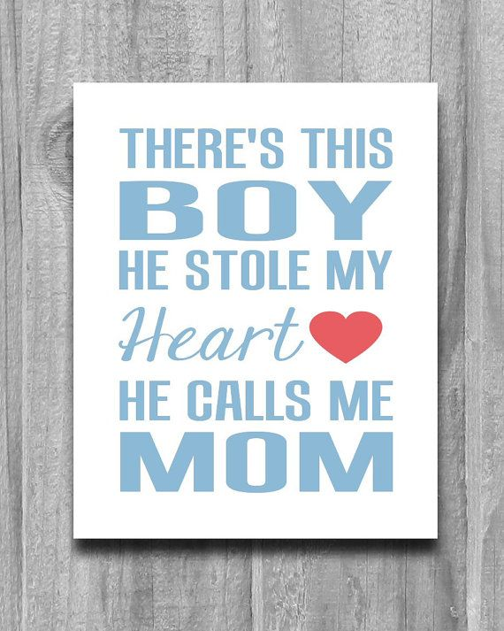 There's This Boy He Stole My Heart He Calls Me Mom Print Home Decor 5x7 8x10 11x14 CUSTOM