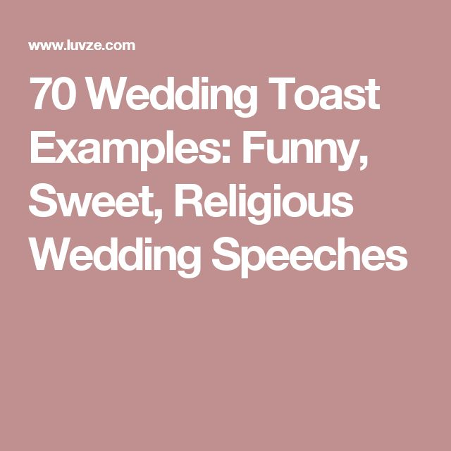 70 Wedding Toast Examples Funny Sweet Religious Sches Sch Help Pinterest Toasts And