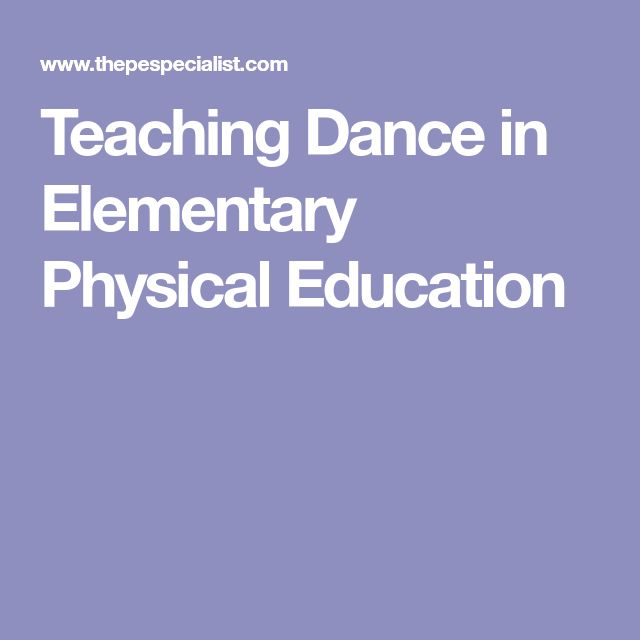 Teaching Dance in Elementary Physical Education