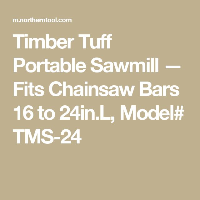 Timber Tuff Portable Sawmill — Fits Chainsaw Bars 16 to 24in.L, Model# TMS-24