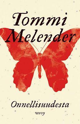 Kirja vieköön!: #Tommi Melender #Onnellisuudesta