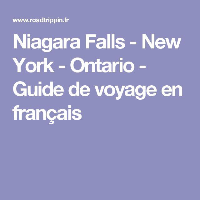 Niagara Falls - New York - Ontario - Guide de voyage en français