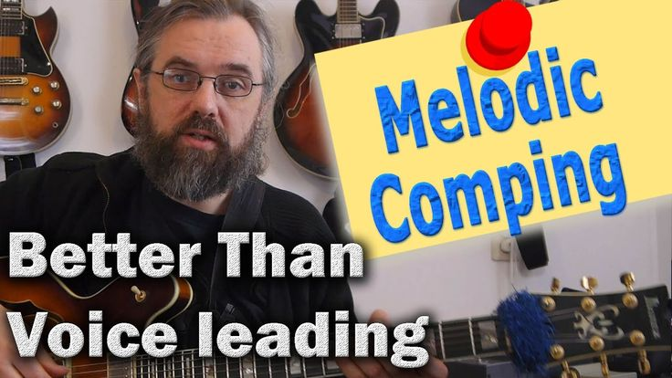 Melodic Comping - Stronger than voice leading! - Jazz Guitar Lesson