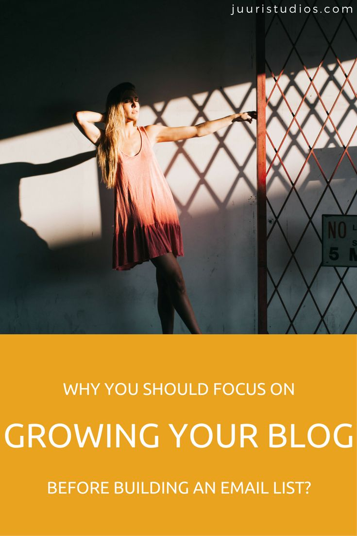 Why you should focus on growing your blog before building your email list