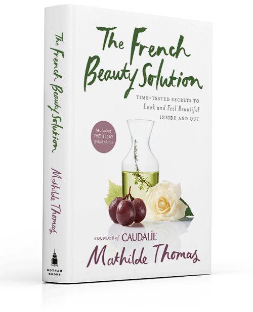 «The French Beauty Solution» - новая книга совладелицы СПА-отеляles Sources de Caudalie в Бордо