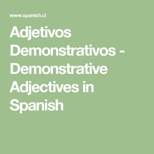 Adjetivos Demonstrativos - Demonstrative Adjectives in Spanish