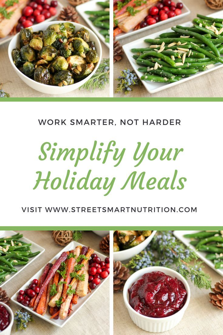 Learn How to Simplify Your Holiday Meals with these tips from Street Smart Nutrition #holidays #sidedishes #ad