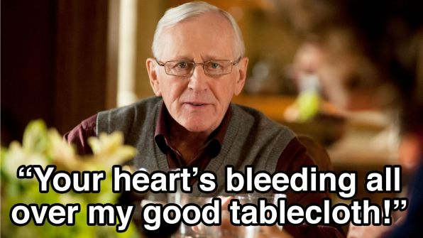 """Your heart's bleeding all over my good tablecloth."" Henry Reagan, Blue Bloods"