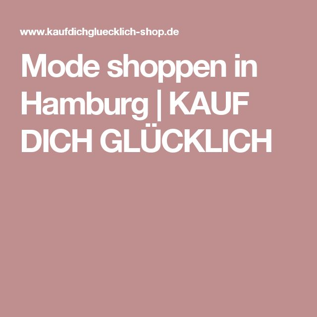 Mode shoppen in Hamburg   KAUF DICH GLÜCKLICH