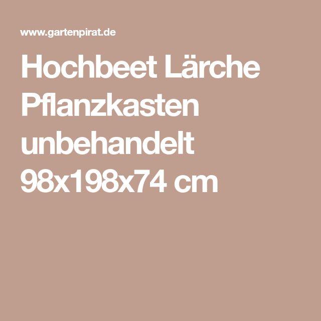 Hochbeet Lärche Pflanzkasten unbehandelt 98x198x74 cm