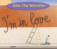 I'm In Love – John the Whistler