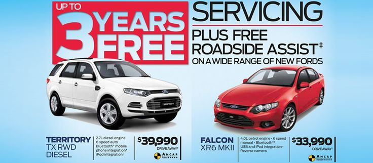Up To 3 Years Free Servicing Plus Roadside Assist†     Limited Offer. 3 years free service on selected models such as Focus, Mondeo, Falcon and Territory. Includes 12 months roadside assistance.   Call 1300 699 115