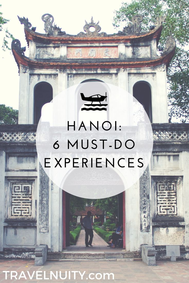 To experience the quintessential character of Hanoi doesn't cost much. Make sure you don't miss experiencing the following six sides to Hanoi.